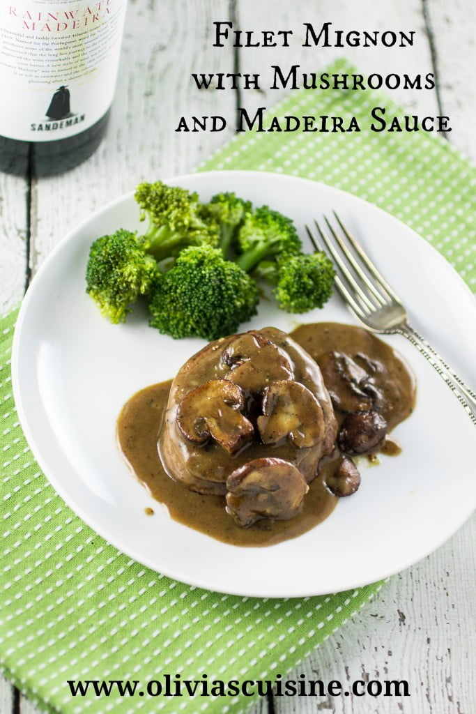 Filet Mignon with Mushrooms and Madeira Sauce | www.oliviascuisine.com