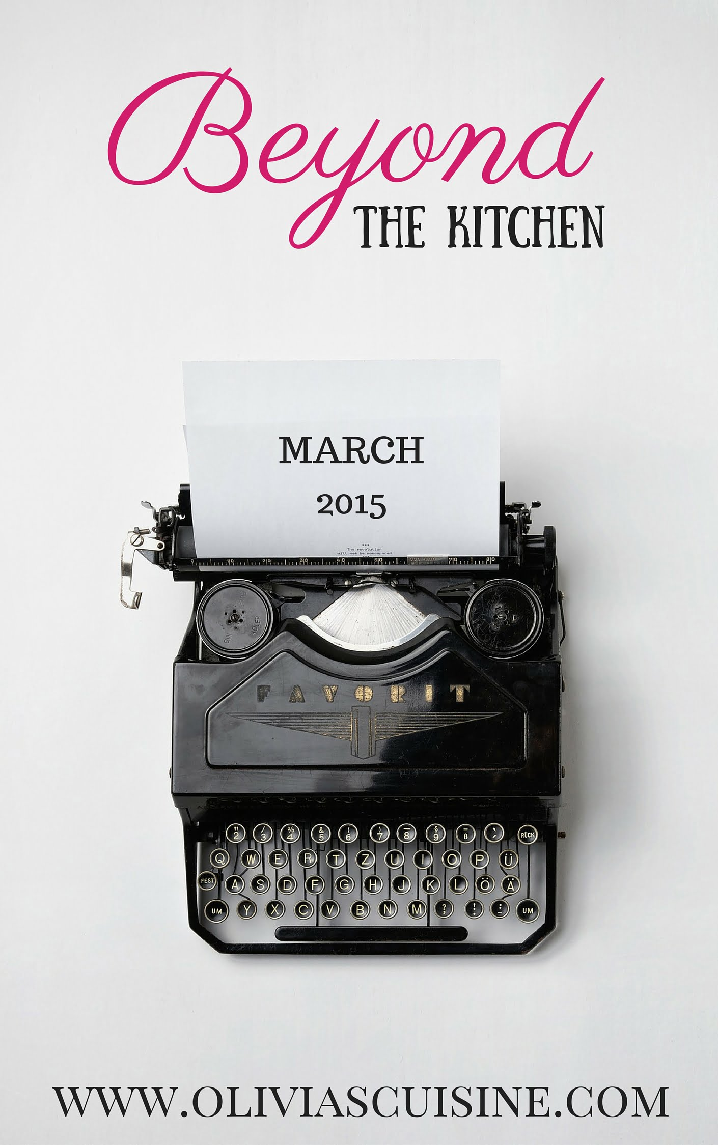 Beyond the Kitchen (March Edition) | www.oliviascuisine.com