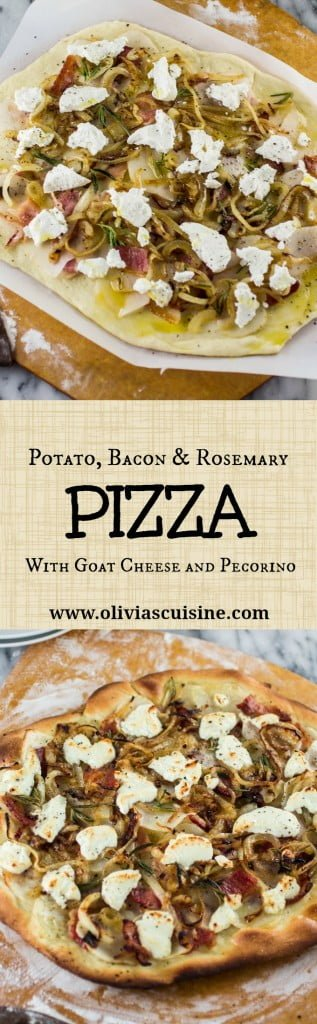 Potato, Bacon & Rosemary Pizza with Goat Cheese and Pecorino | www.oliviascuisine.com