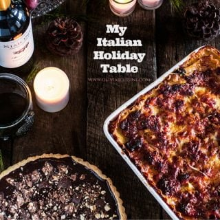 My Italian Holiday Table: Lasagna Bolognese and Baci Chocolate Tart with Hazelnut Crust