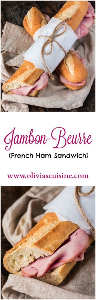 French Ham Sandwich (Jambon-Beurre) | www.oliviascuisine.com | The most iconic French sandwich is the easiest sandwich you will ever make. Only 3 ingredients (4 if you add cheese) but a lot of flavor! #OscarMayerNatural #sponsored