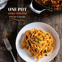 One Pot Creamy Fettuccine with Spicy Sausage