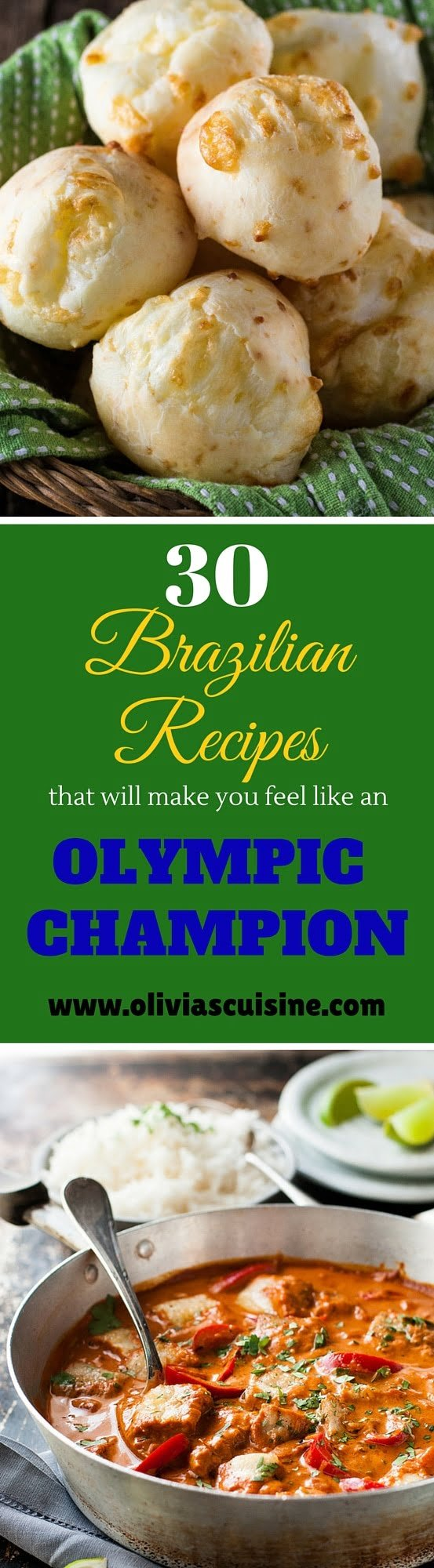 30 Authentic Brazilian Recipes That Will Make You Feel Like A Olympic Champion   www.oliviascuisine.com   The best of the best, these classic dishes of Brazilian cuisine will make you feel like you're in Rio!