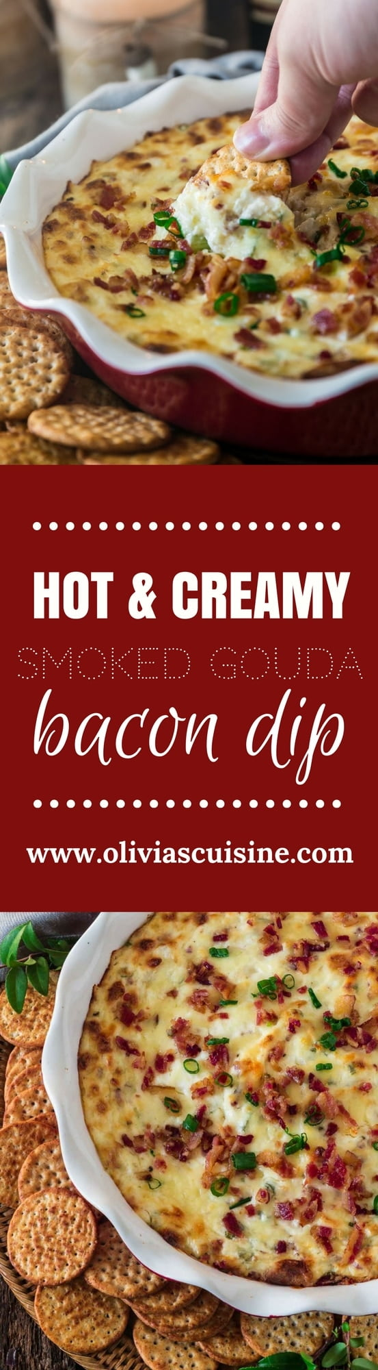 Hot Smoked Gouda Bacon Dip | www.oliviascuisine.com | Creamy, gooey and loaded with everyone's favorite ingredient, bacon, this Hot Smoked Gouda Bacon Dip is destined to be the star of your holiday party! Pair it with some good wine and you're on the road to success.