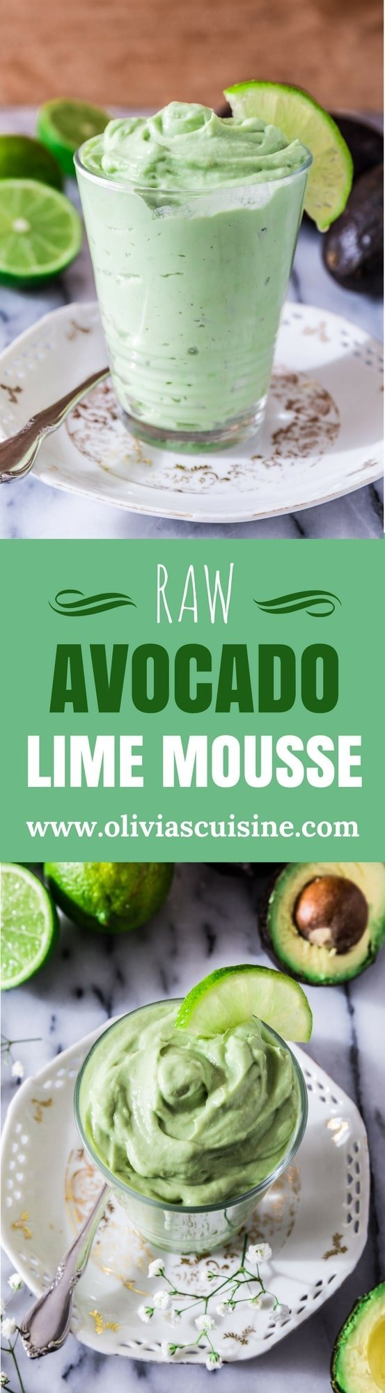 Raw Avocado Lime Mousse | www.oliviascuisine.com | Looking for a guilt free dessert? This Raw Avocado Lime Mousse will do the trick. Not only delicious but also heart check certified! ❤️️ Oh, and made with only 3 ingredients. What could be better than that? (Recipe by @oliviascuisine.)