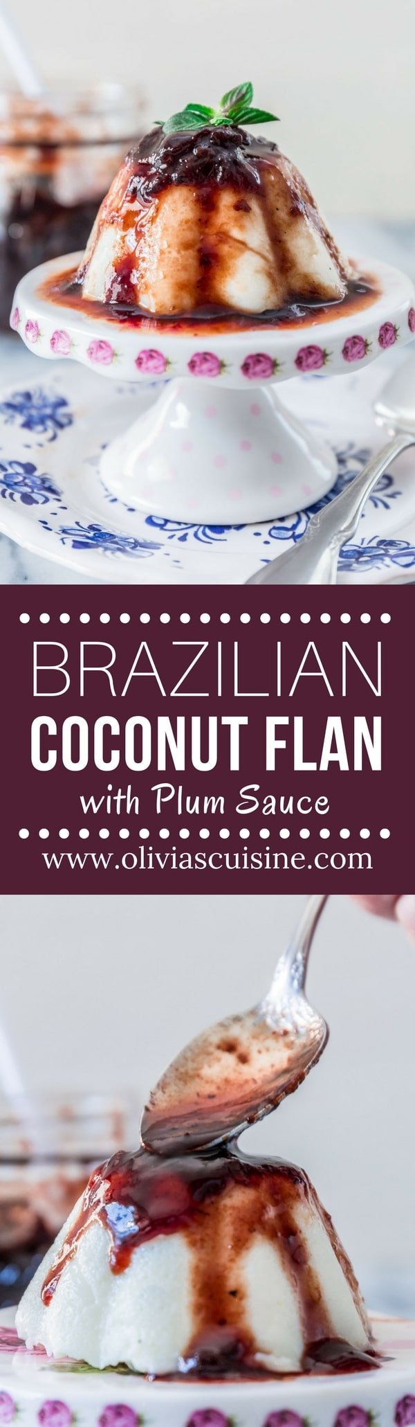 Brazilian Coconut Flan with Plum Sauce (Manjar Branco) | www.oliviascuisine.com | A classic Brazilian dessert, very popular during the holidays but easy enough to be enjoyed all year round! All you'll need are a handful of ingredients and a little bit of patience to wait for the flan to set in the fridge overnight. (Recipe and food photography by @oliviascuisine.)